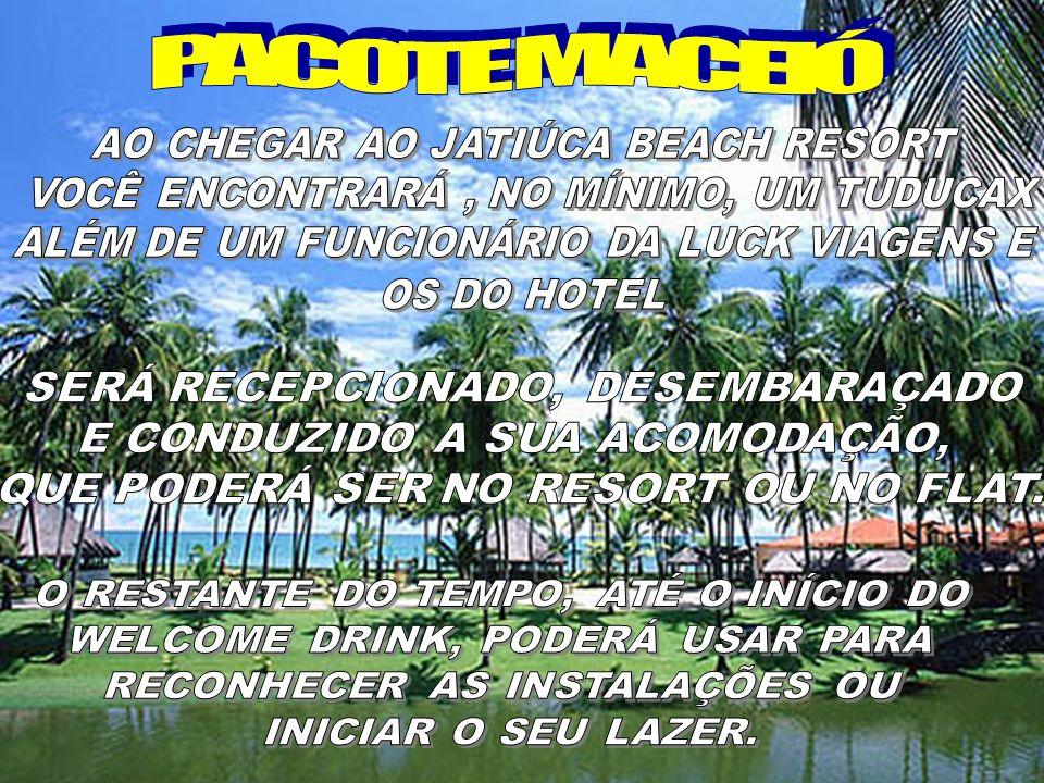 PACOTE MACEIÓ AO CHEGAR AO JATIÚCA BEACH RESORT