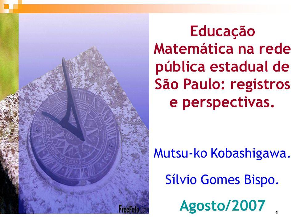 Educação Matemática na rede pública estadual de São Paulo: registros e perspectivas.