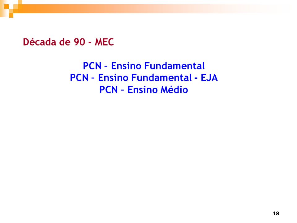 PCN – Ensino Fundamental PCN – Ensino Fundamental - EJA