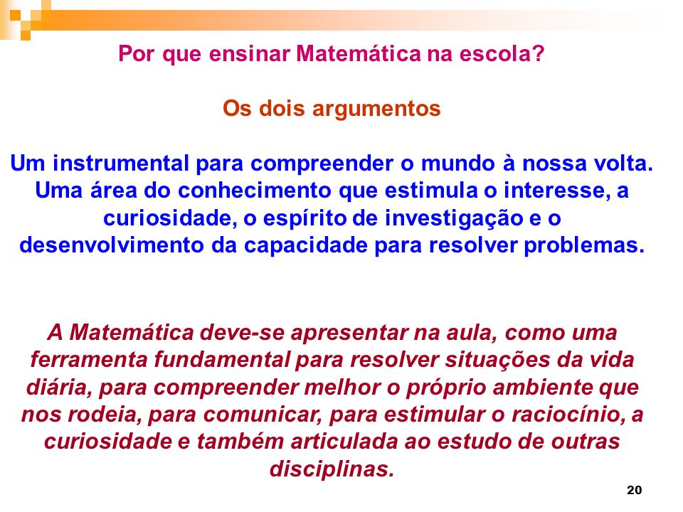 Por que ensinar Matemática na escola Os dois argumentos