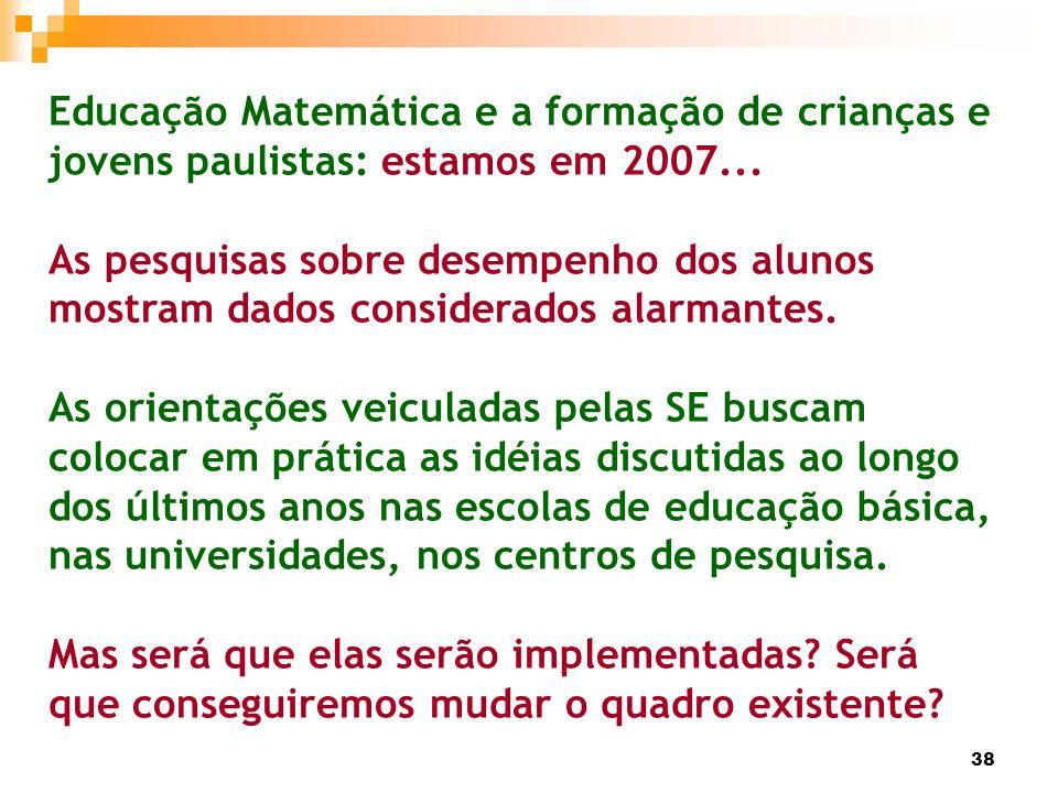 Educação Matemática e a formação de crianças e jovens paulistas: estamos em 2007...