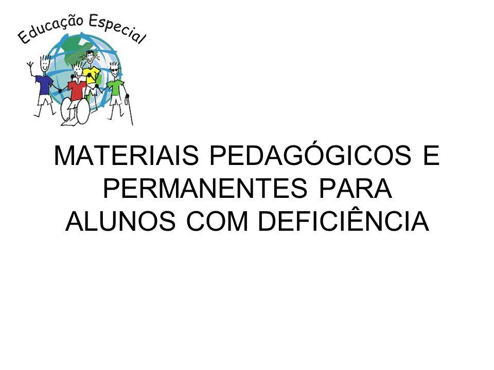 MATERIAIS PEDAGÓGICOS E PERMANENTES PARA ALUNOS COM DEFICIÊNCIA