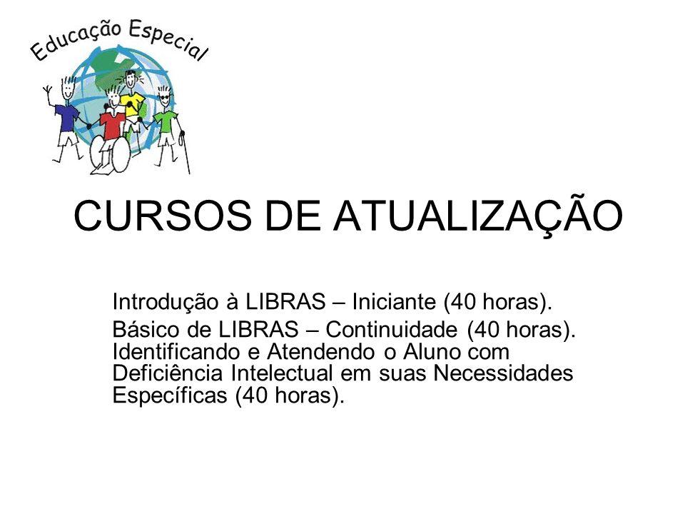 CURSOS DE ATUALIZAÇÃO Introdução à LIBRAS – Iniciante (40 horas).