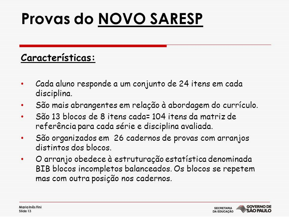 Provas do NOVO SARESP Características: