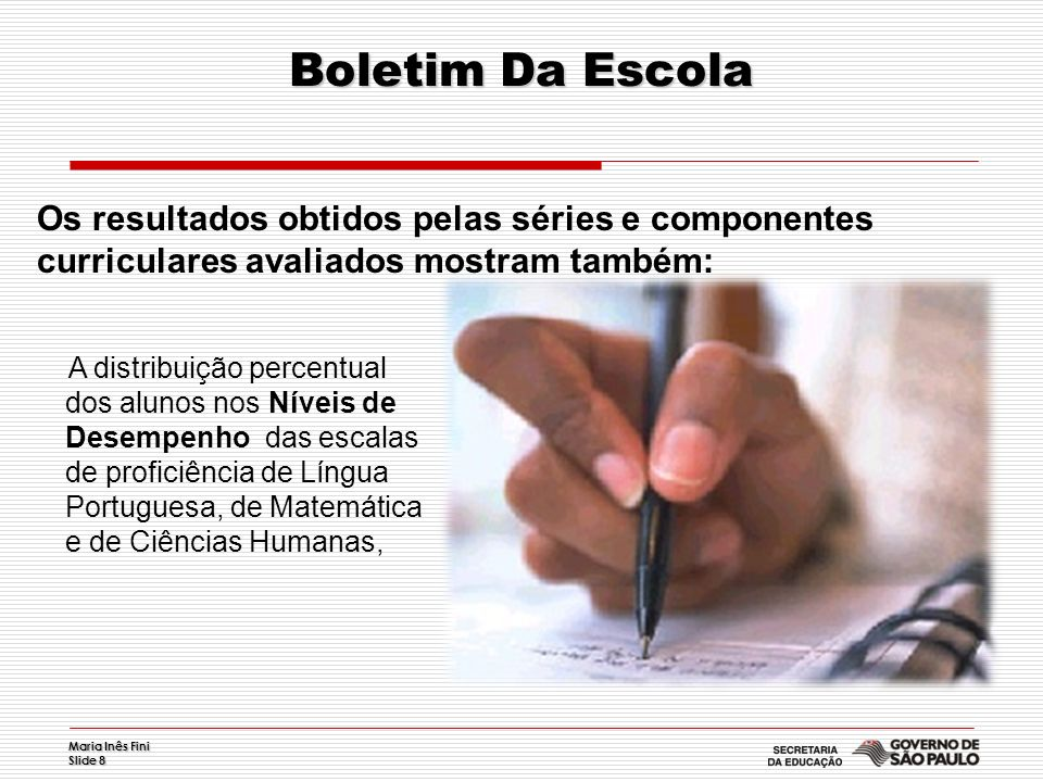 Boletim Da Escola Os resultados obtidos pelas séries e componentes curriculares avaliados mostram também: