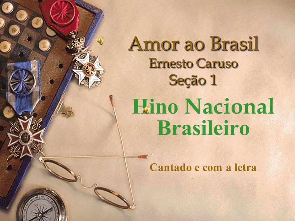 Amor ao Brasil Ernesto Caruso Seção 1