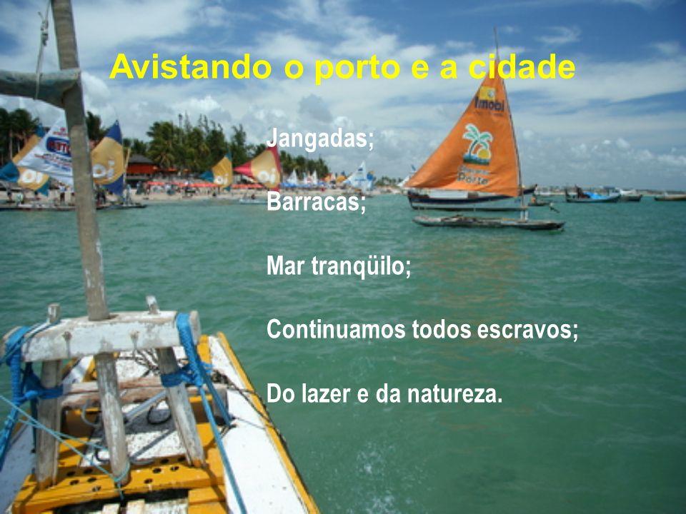 Avistando o porto e a cidade