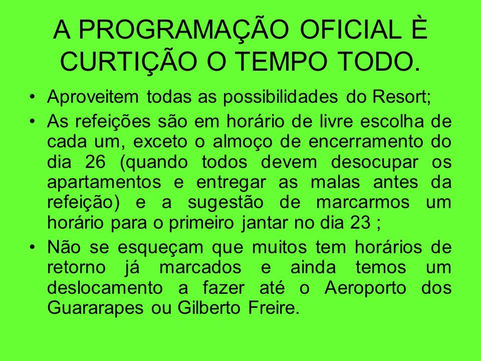A PROGRAMAÇÃO OFICIAL È CURTIÇÃO O TEMPO TODO.