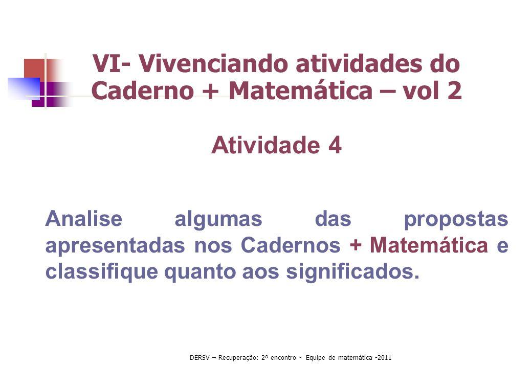 VI- Vivenciando atividades do Caderno + Matemática – vol 2