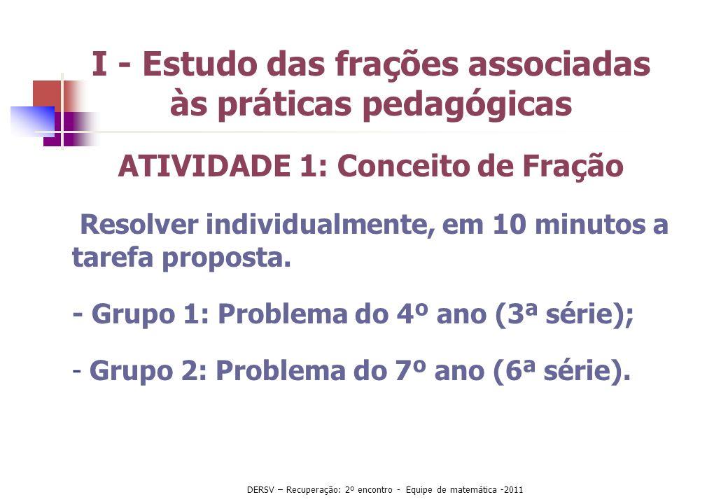 I - Estudo das frações associadas às práticas pedagógicas