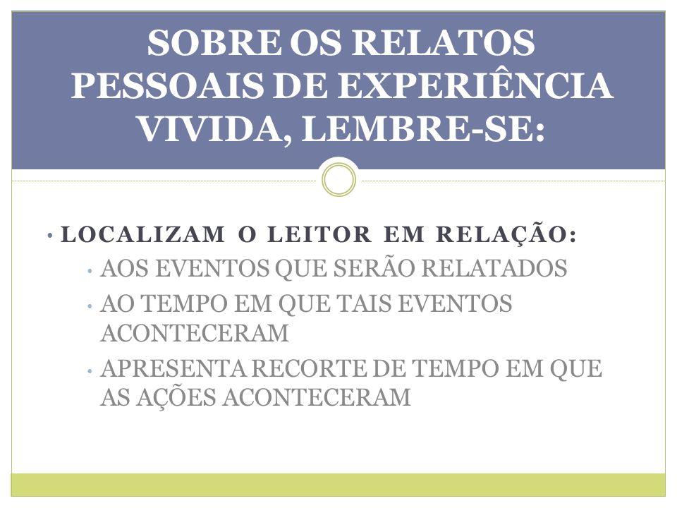 SOBRE OS RELATOS PESSOAIS DE EXPERIÊNCIA VIVIDA, LEMBRE-SE: