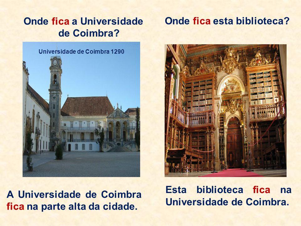 Onde fica a Universidade de Coimbra Onde fica esta biblioteca