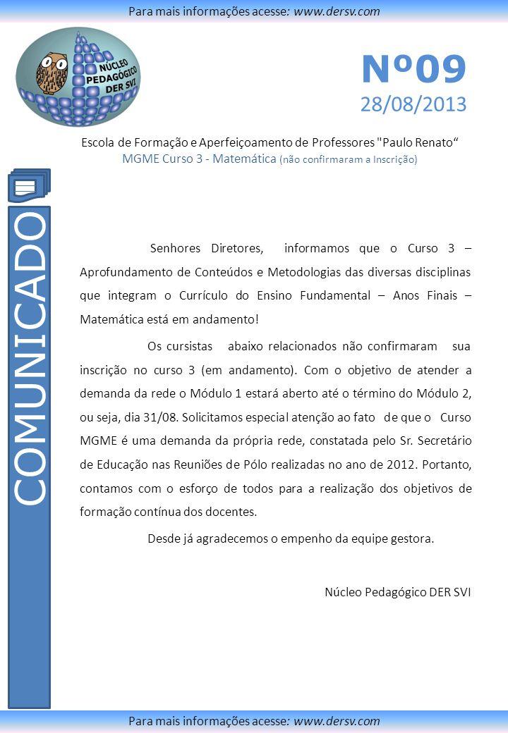 COMUNICADO Nº09 28/08/2013 Para mais informações acesse: www.dersv.com