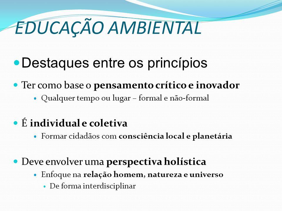 EDUCAÇÃO AMBIENTAL Destaques entre os princípios