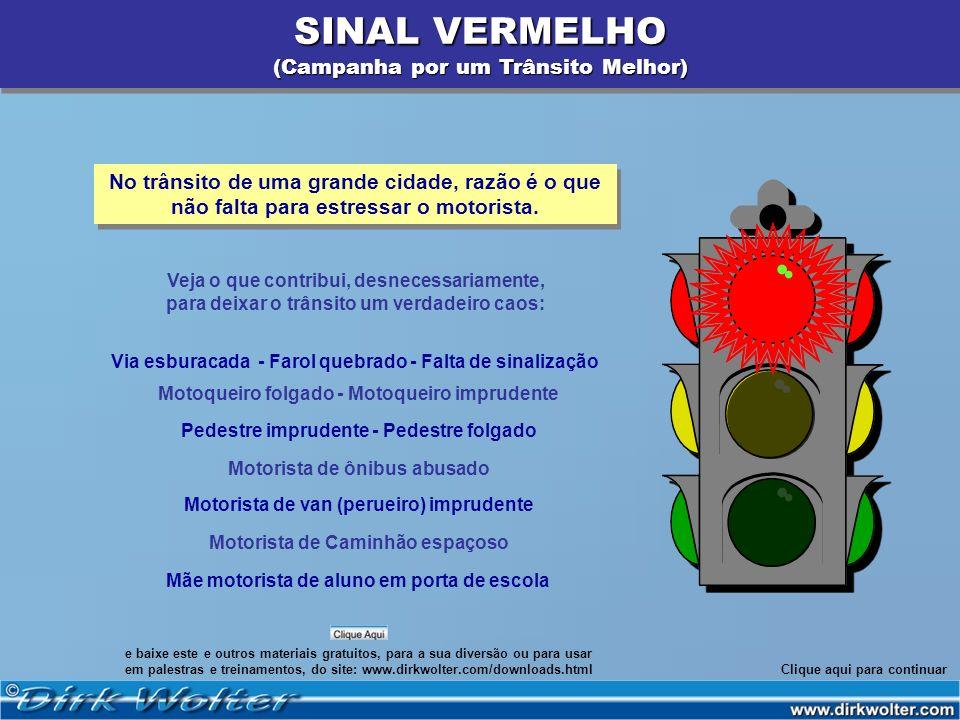 SINAL VERMELHO (Campanha por um Trânsito Melhor)