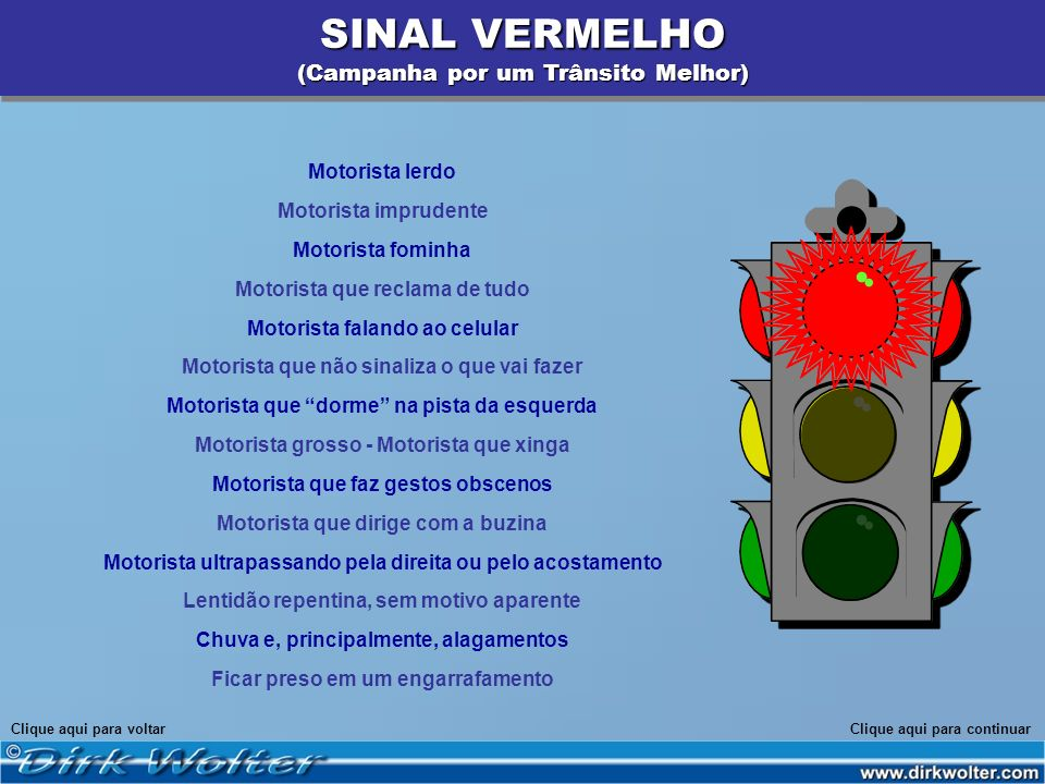 SINAL VERMELHO (Campanha por um Trânsito Melhor) Motorista lerdo