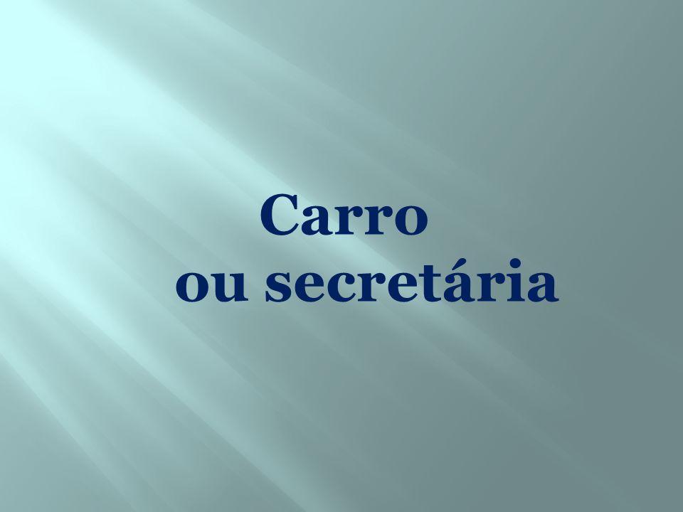 Carro ou secretária