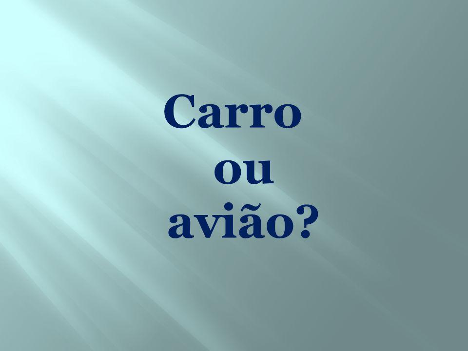 Carro ou avião