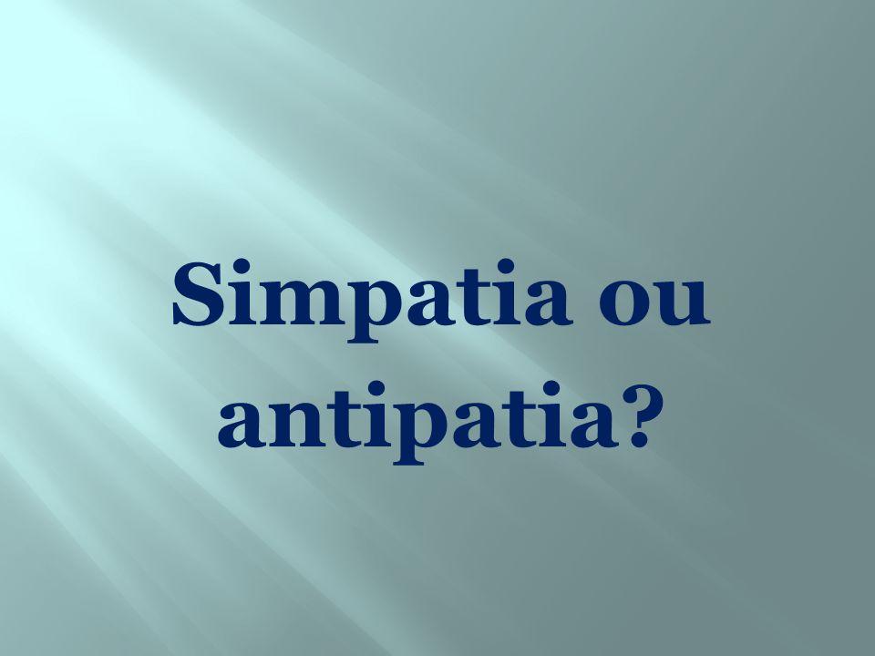 Simpatia ou antipatia