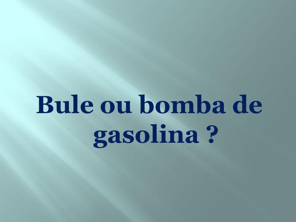 Bule ou bomba de gasolina