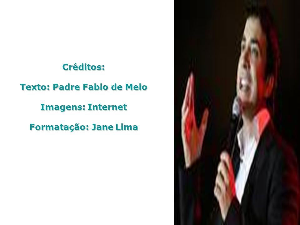 Texto: Padre Fabio de Melo