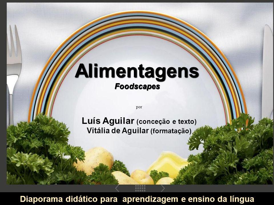 Alimentagens Foodscapes. por. Luís Aguilar (conceção e texto) Vitália de Aguilar (formatação)