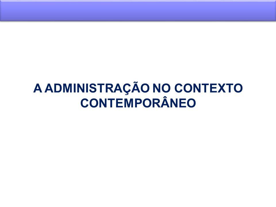 A ADMINISTRAÇÃO NO CONTEXTO CONTEMPORÂNEO