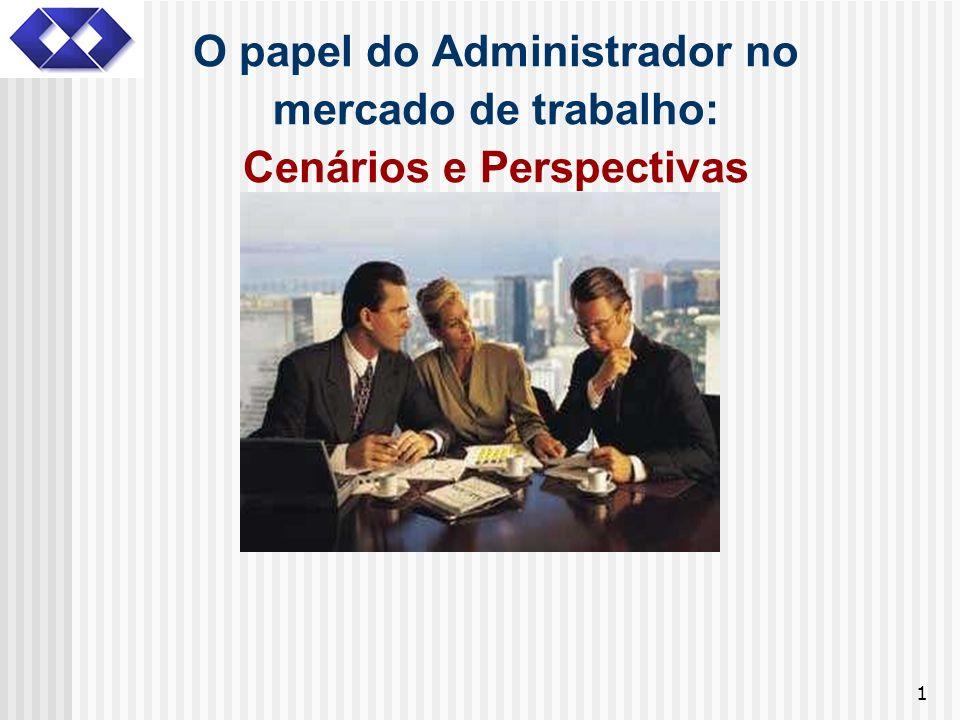O papel do Administrador no mercado de trabalho: Cenários e Perspectivas