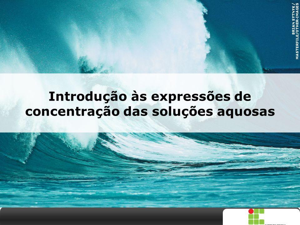 Introdução às expressões de concentração das soluções aquosas