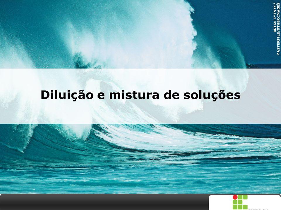 Diluição e mistura de soluções