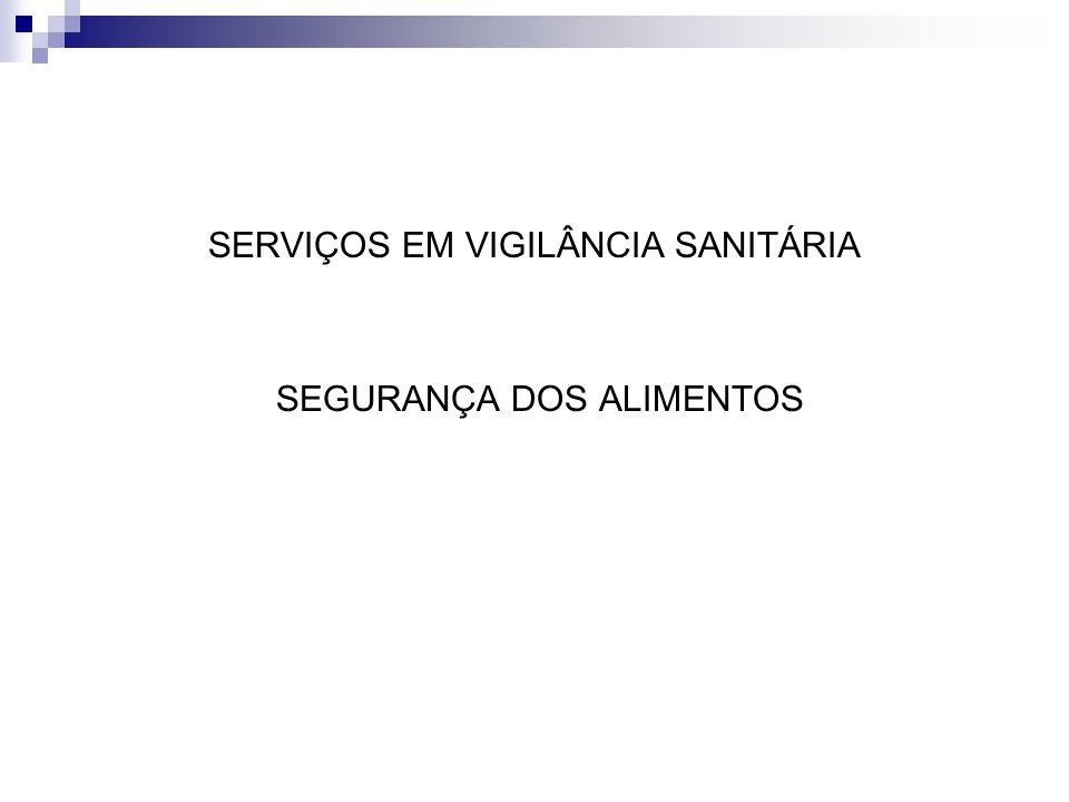 SERVIÇOS EM VIGILÂNCIA SANITÁRIA