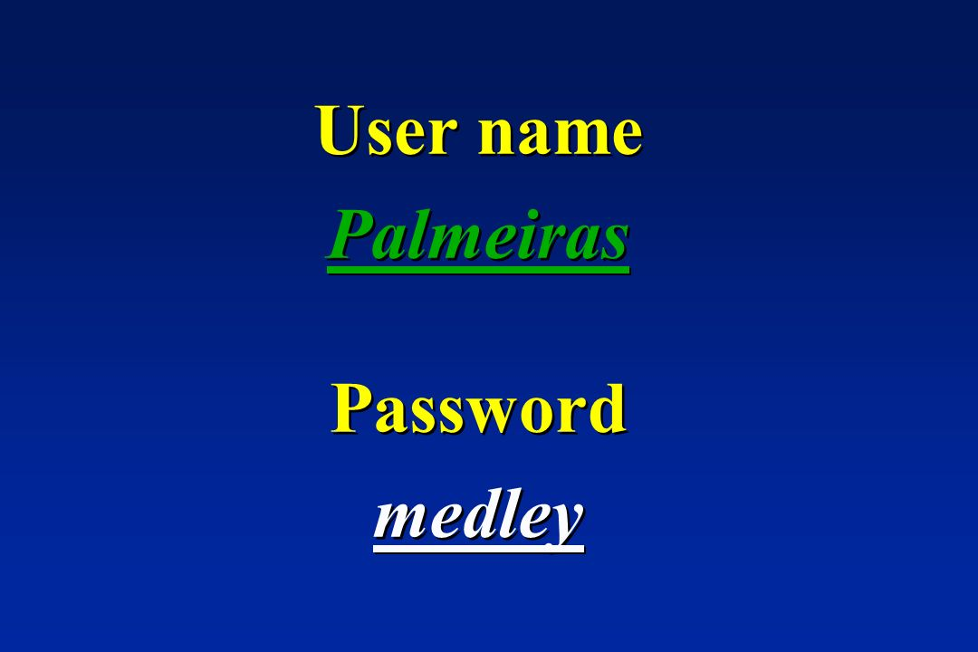 User name Palmeiras Password medley