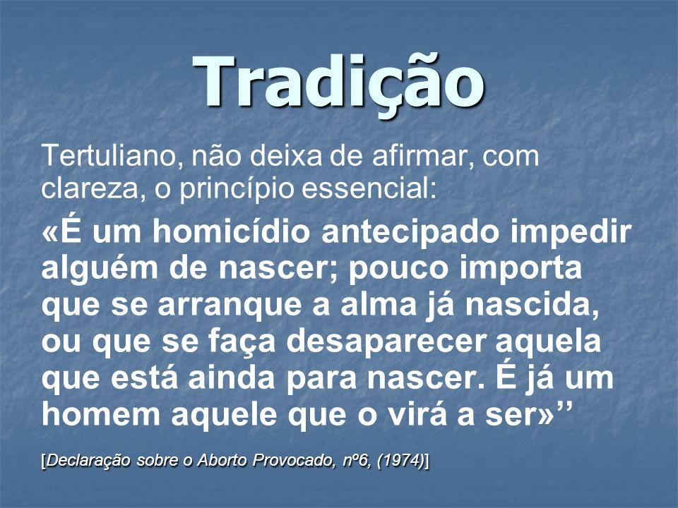 TradiçãoTertuliano, não deixa de afirmar, com clareza, o princípio essencial: