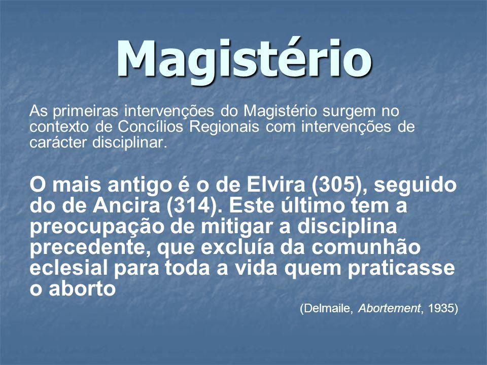 Magistério As primeiras intervenções do Magistério surgem no contexto de Concílios Regionais com intervenções de carácter disciplinar.