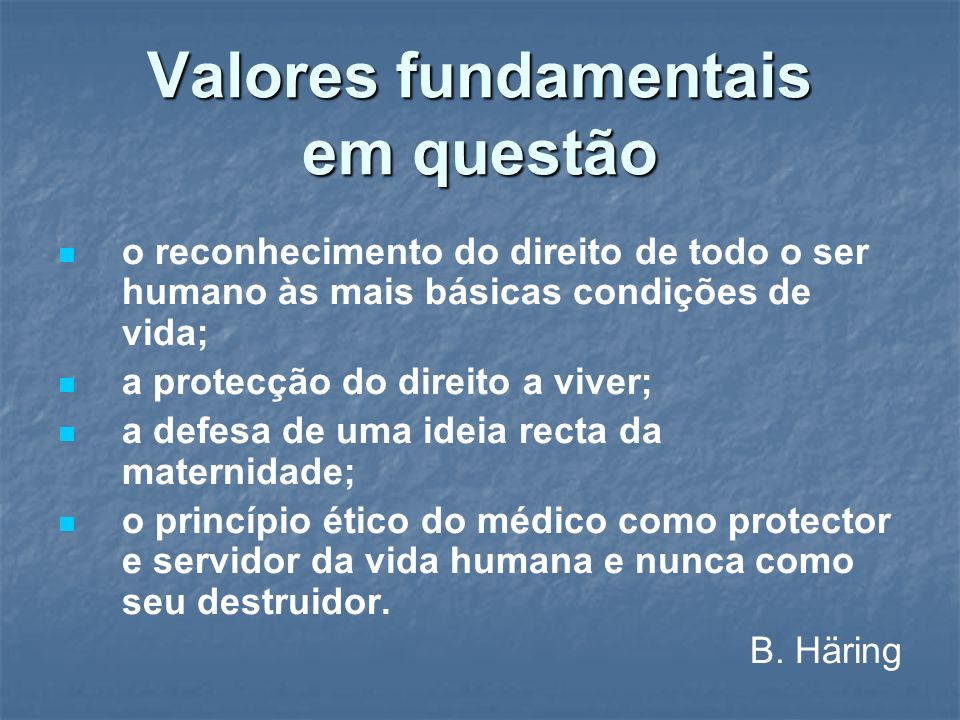 Valores fundamentais em questão