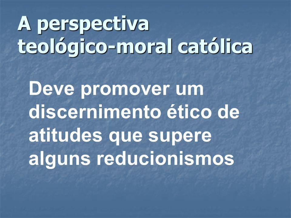 A perspectiva teológico-moral católica