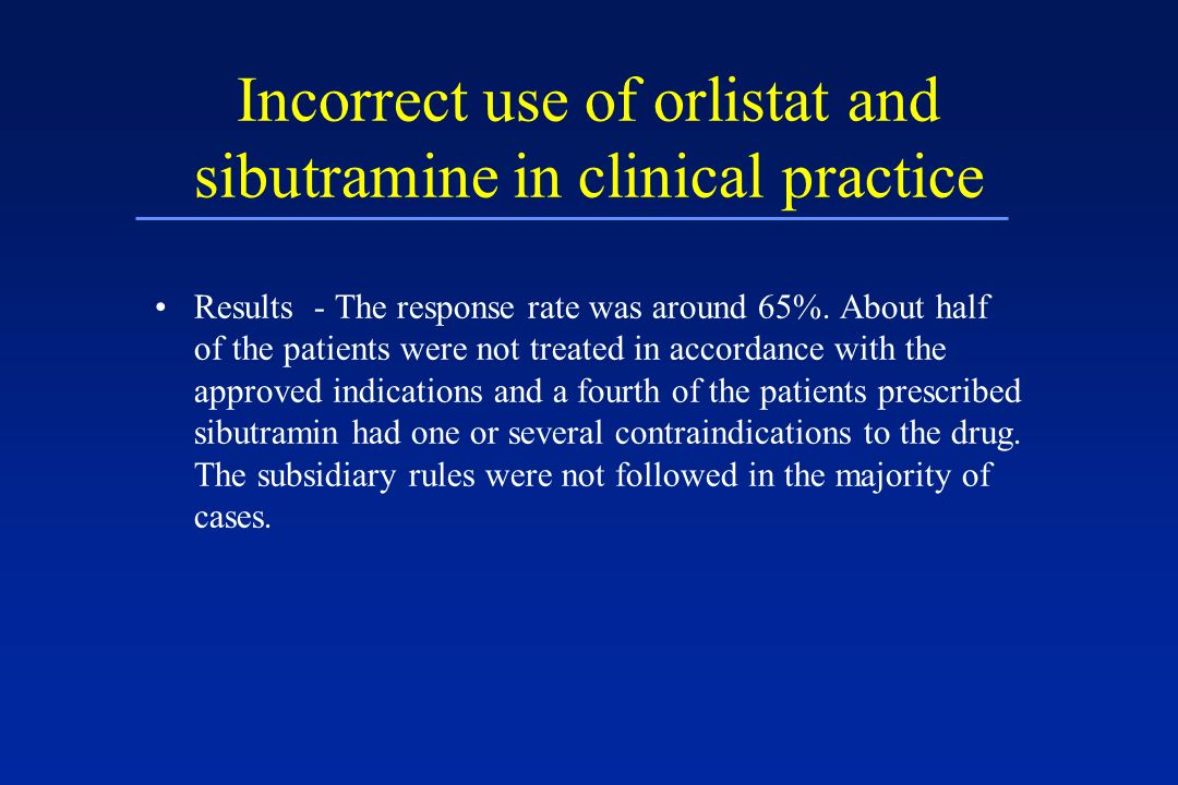 Incorrect use of orlistat and sibutramine in clinical practice