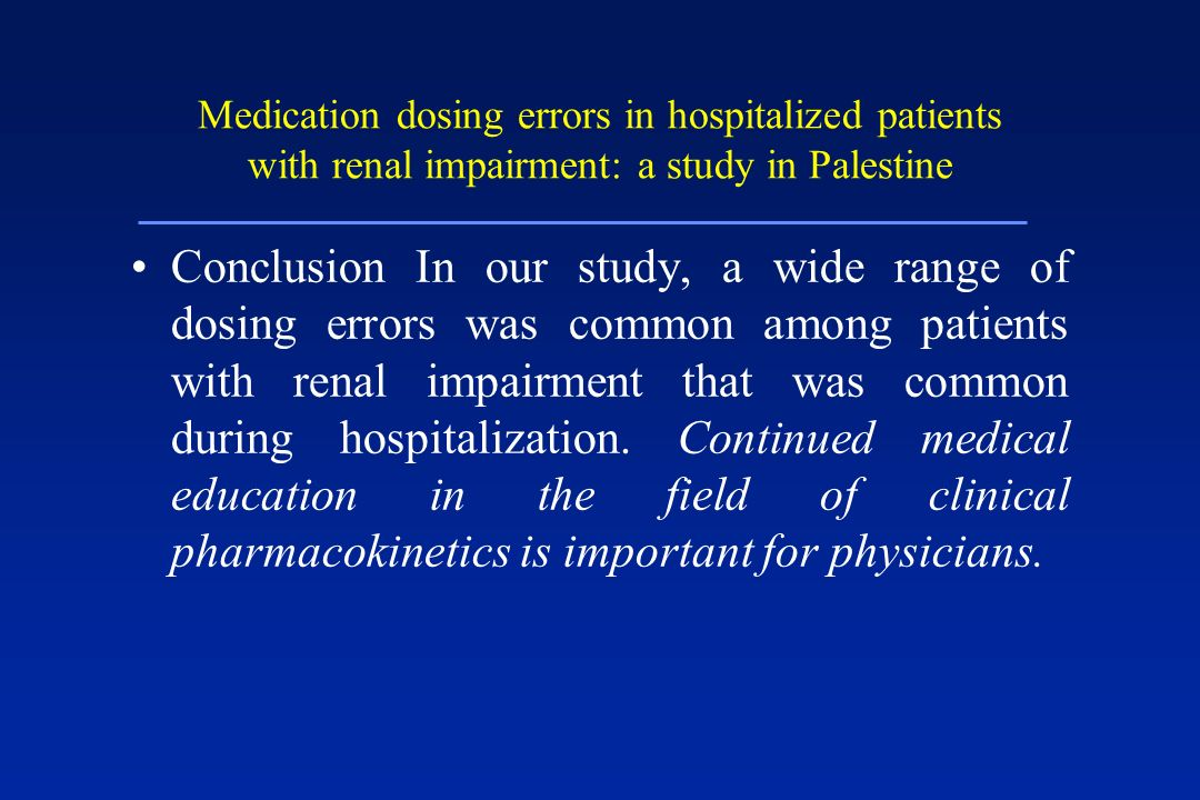 Medication dosing errors in hospitalized patients with renal impairment: a study in Palestine