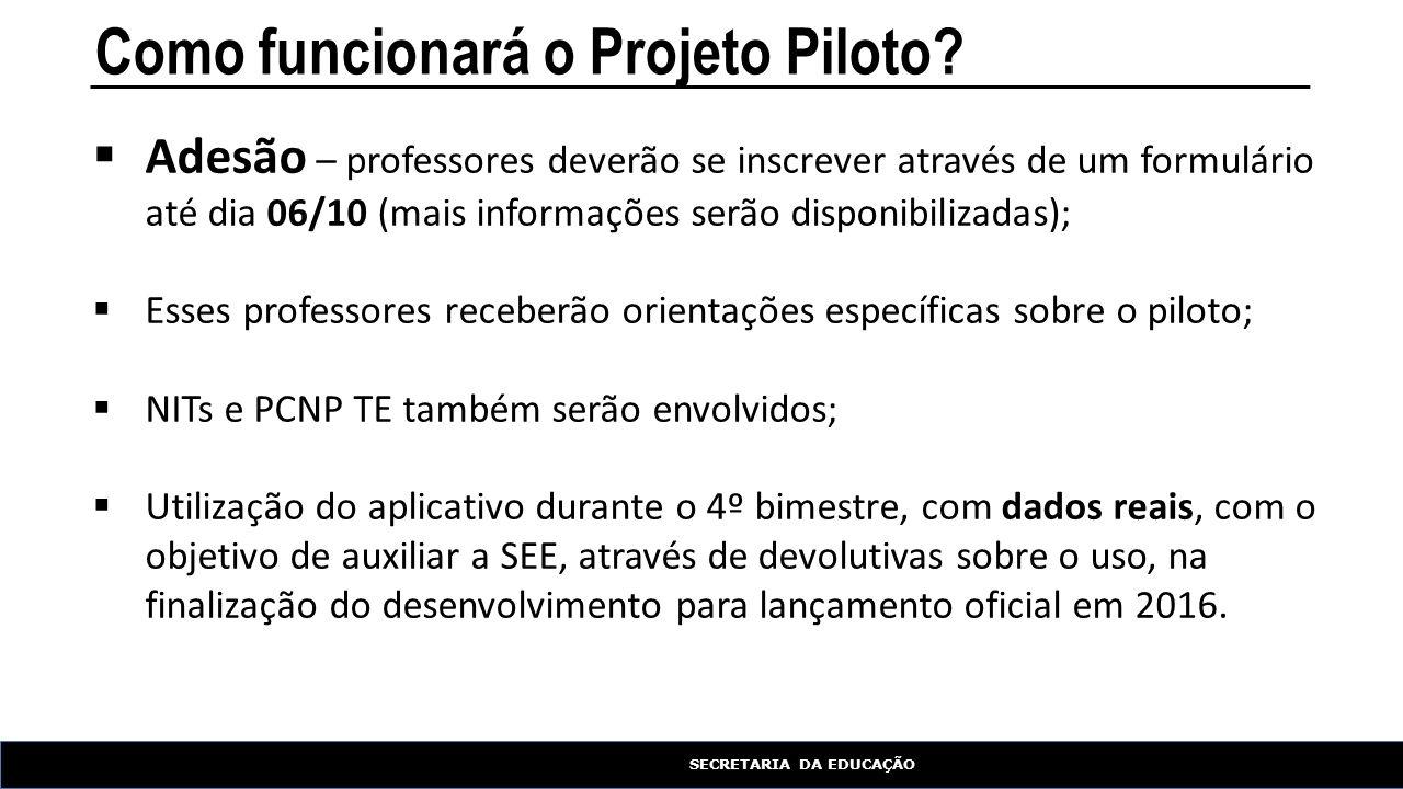 Como funcionará o Projeto Piloto