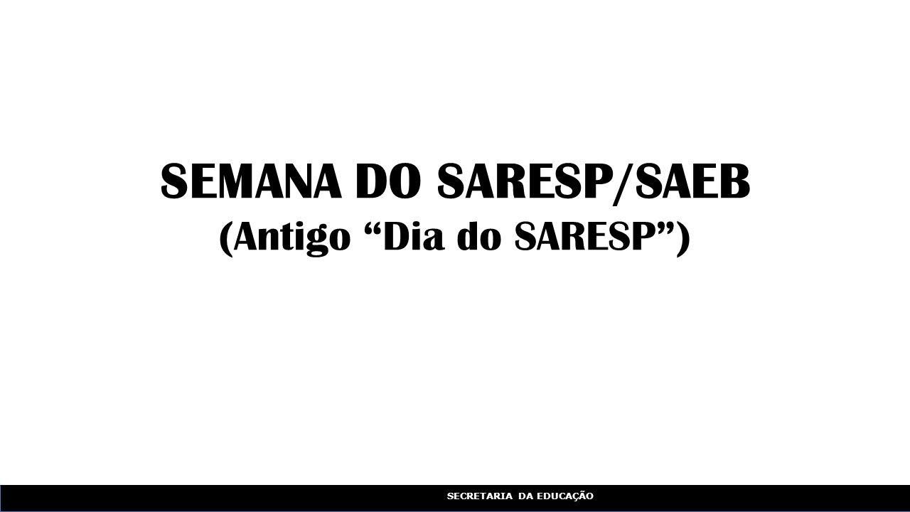 SEMANA DO SARESP/SAEB (Antigo Dia do SARESP )