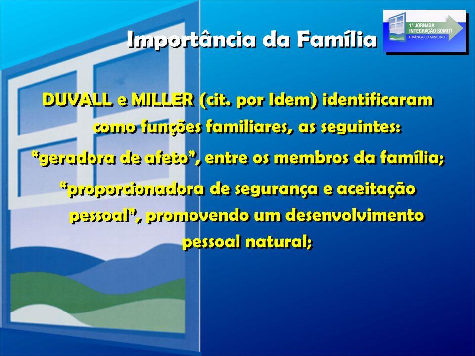 geradora de afeto , entre os membros da família;