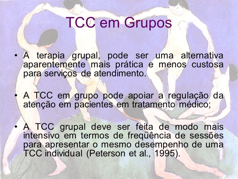 TCC em Grupos A terapia grupal, pode ser uma alternativa aparentemente mais prática e menos custosa para serviços de atendimento.