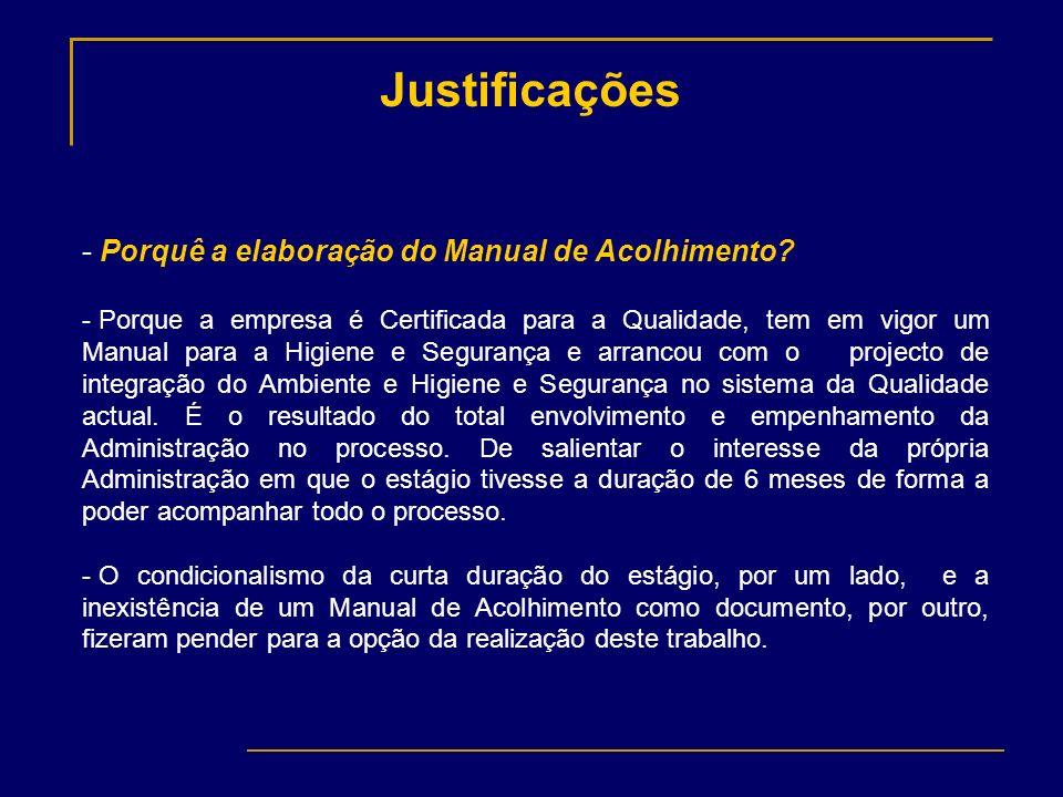 Justificações Porquê a elaboração do Manual de Acolhimento
