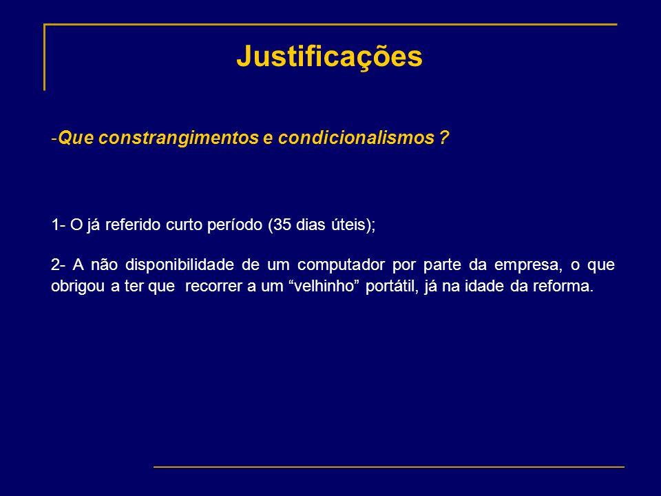 Justificações Que constrangimentos e condicionalismos
