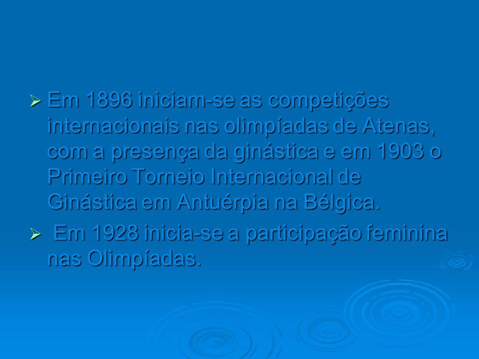 Em 1896 iniciam-se as competições internacionais nas olimpíadas de Atenas, com a presença da ginástica e em 1903 o Primeiro Torneio Internacional de Ginástica em Antuérpia na Bélgica.