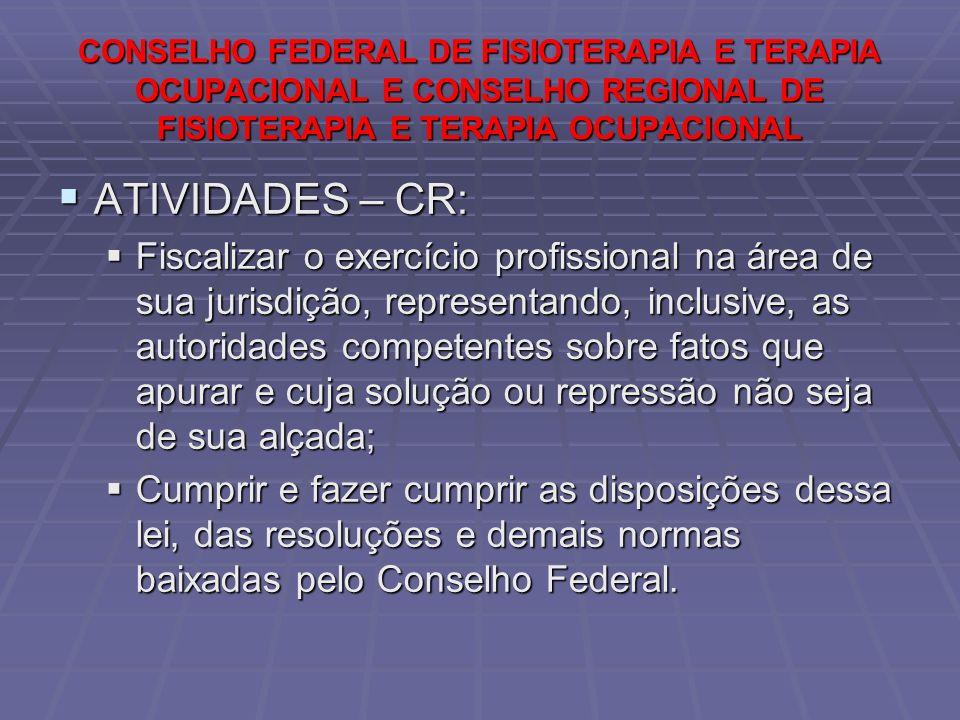 CONSELHO FEDERAL DE FISIOTERAPIA E TERAPIA OCUPACIONAL E CONSELHO REGIONAL DE FISIOTERAPIA E TERAPIA OCUPACIONAL