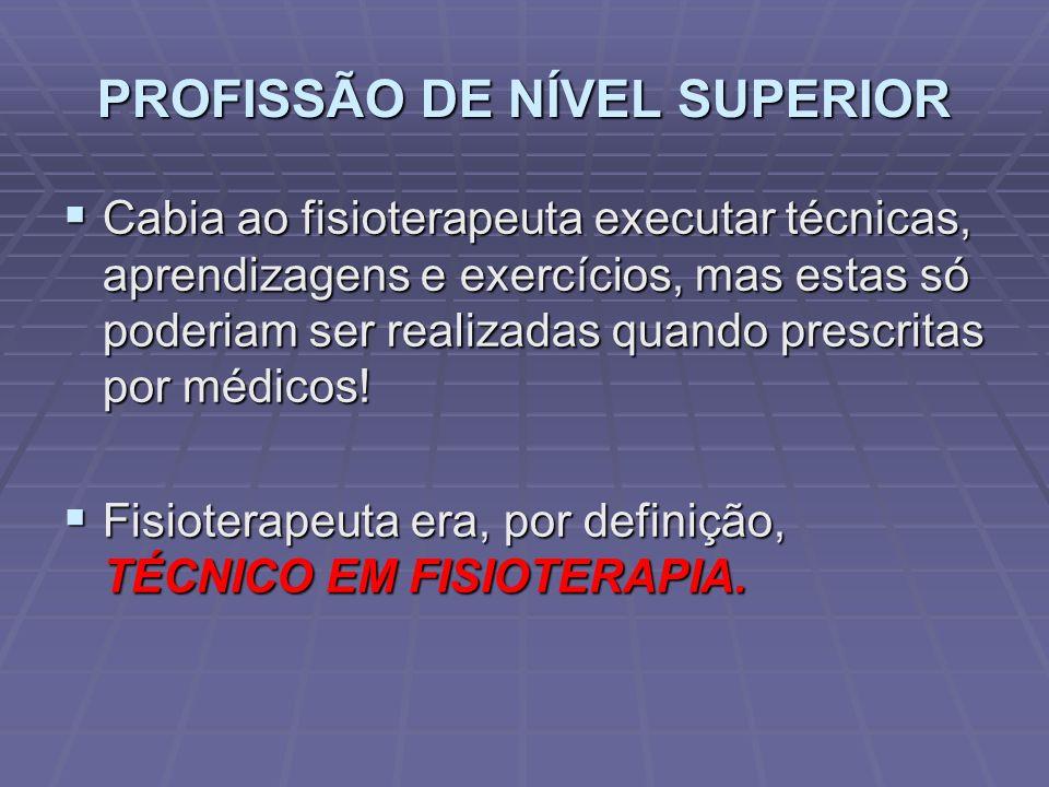 PROFISSÃO DE NÍVEL SUPERIOR