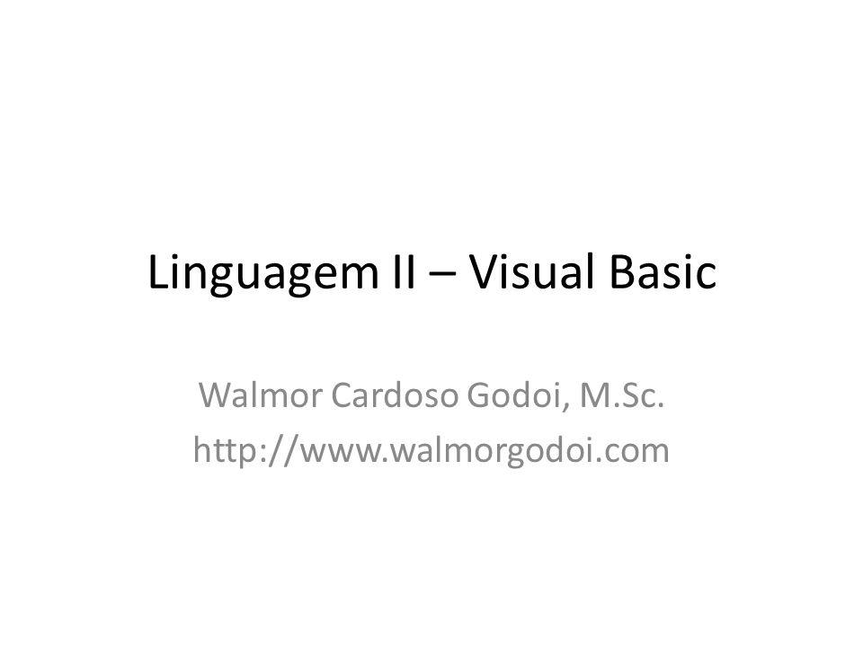 Linguagem II – Visual Basic
