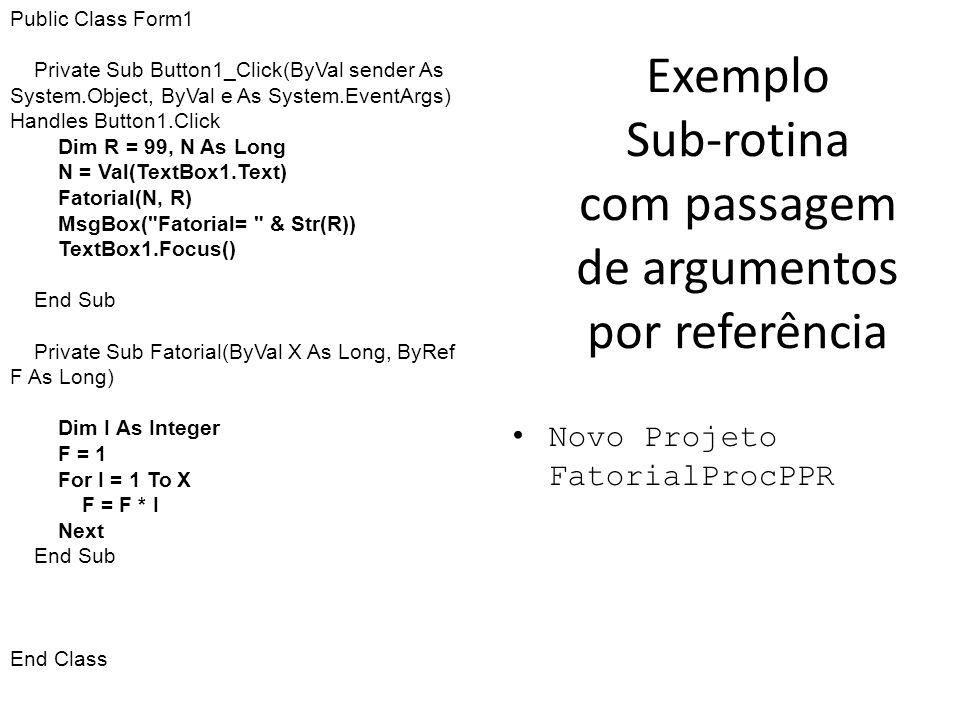 Exemplo Sub-rotina com passagem de argumentos por referência
