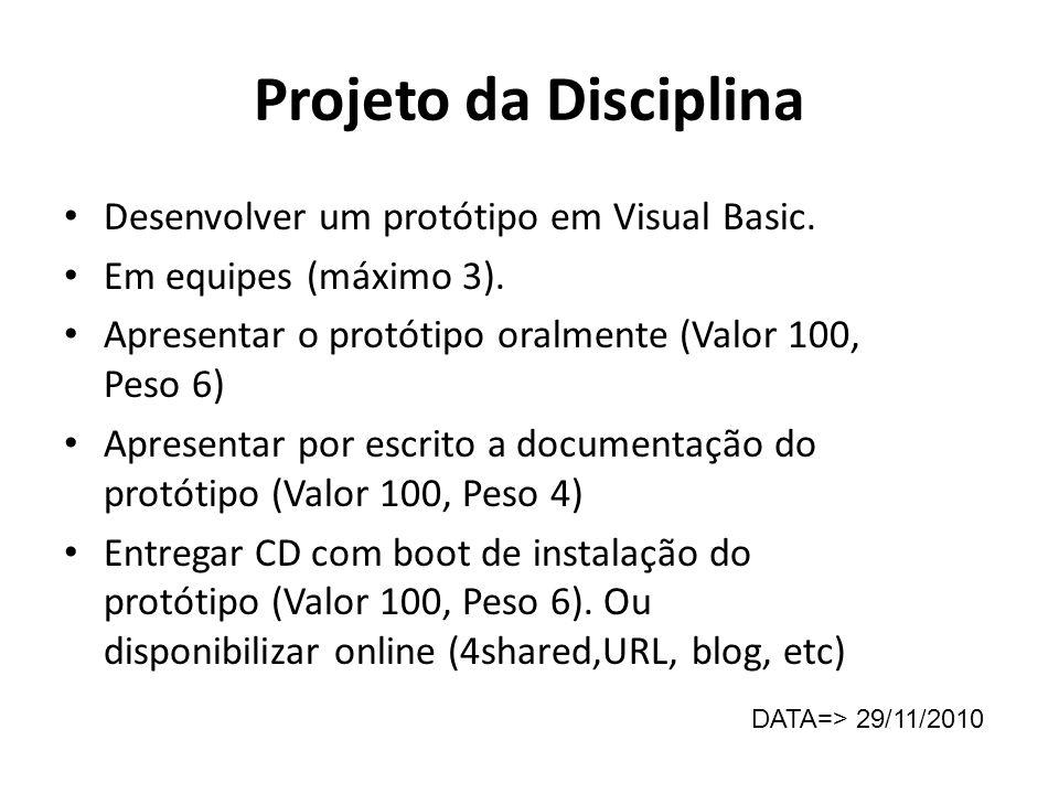 Projeto da Disciplina Desenvolver um protótipo em Visual Basic.